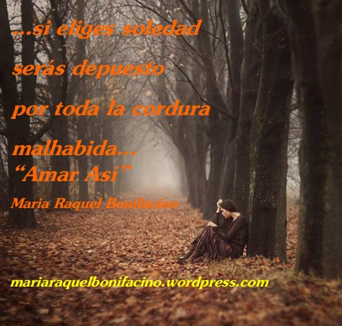 Si eliges soledad...